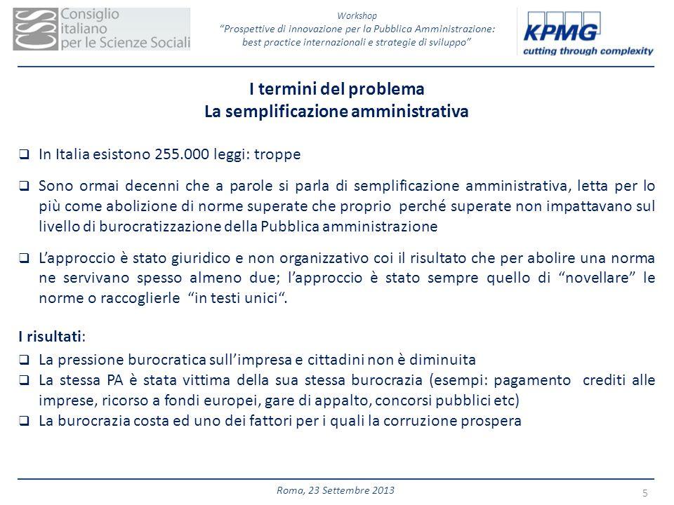 Workshop Prospettive di innovazione per la Pubblica Amministrazione: best practice internazionali e strategie di sviluppo 5 Roma, 23 Settembre 2013 I