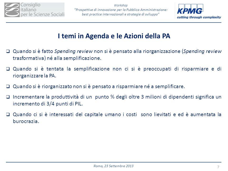 Workshop Prospettive di innovazione per la Pubblica Amministrazione: best practice internazionali e strategie di sviluppo 7 Roma, 23 Settembre 2013 I