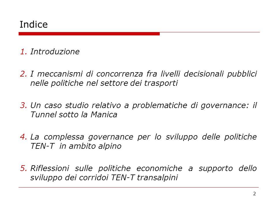 Introduzione Il presente lavoro intende fornire una disamina dei principali strumenti utilizzati per il finanziamento e la gestione dei corridoi infrastrutturali TEN-T, con lobiettivo di analizzare e valutare le possibili interazioni tra le diverse leve di politica dei trasporti nel contesto di riferimento delle Alpi.