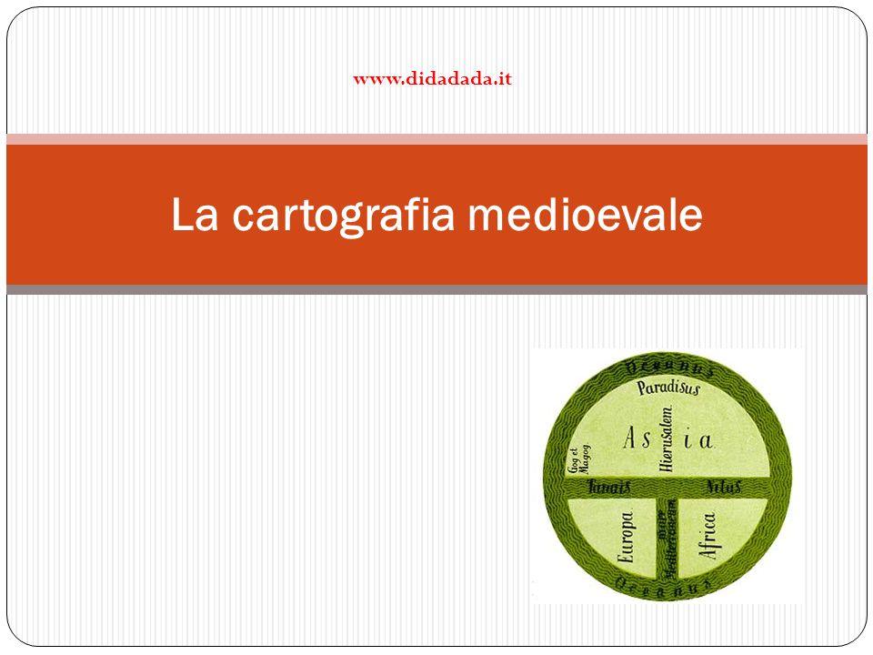 La cartografia medioevale www.didadada.it