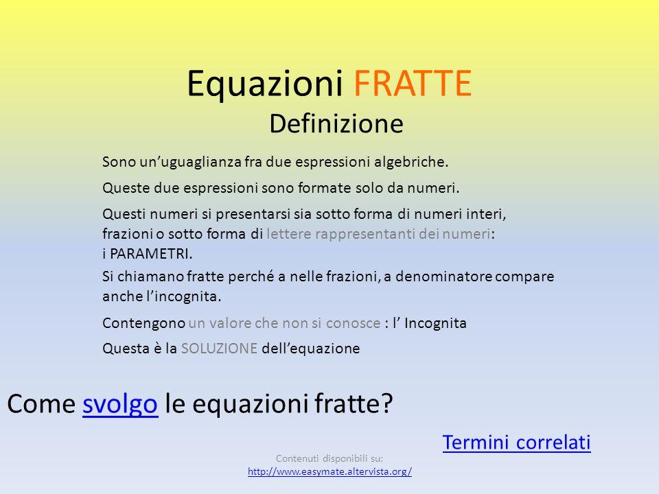 Come svolgo le equazioni LETTERALI? Equazioni letterali I. Se II. Se Indeterminata Infine si scrivono le soluzioni: Contenuti disponibili su: http://w