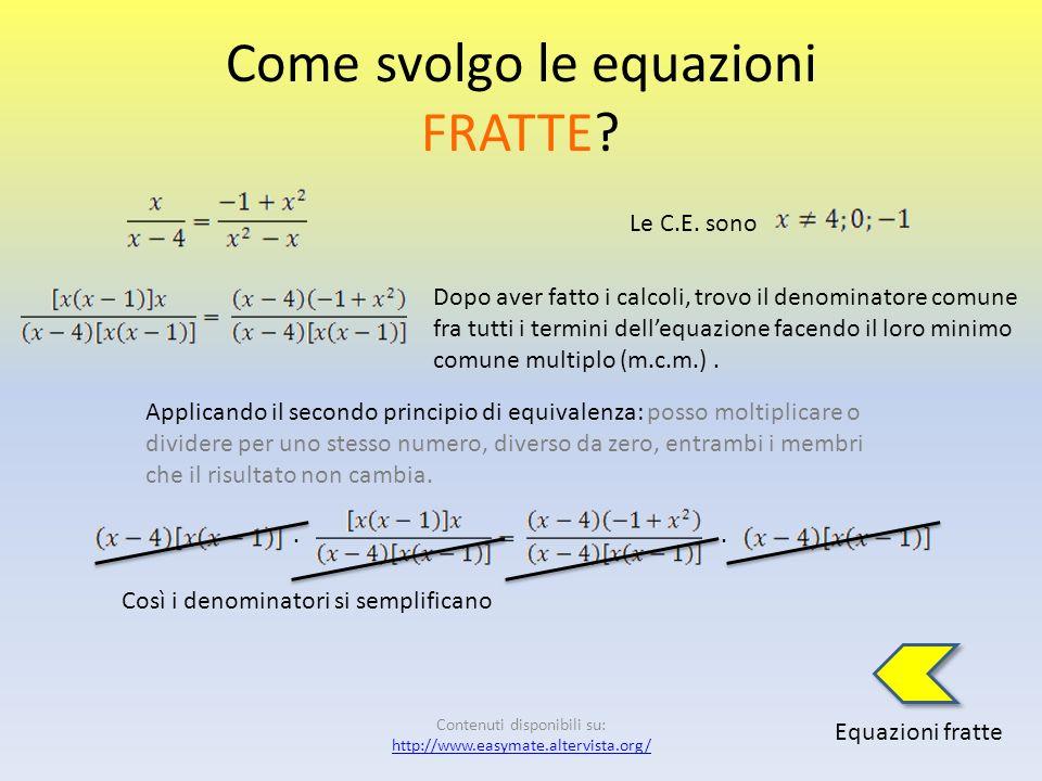 Come svolgo le equazioni FRATTE? Equazioni fratte Dato che non si può dividere per zero, (perché nessun numero moltiplicato per se stesso da zero), do