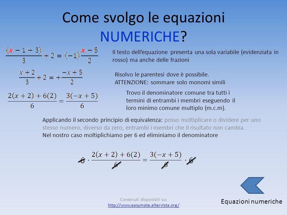 Equazioni NUMERICHE Definizione Come svolgo le equazioni Numeriche?svolgo Termini correlati Le equazioni numeriche sono unuguaglianza tra due espressi