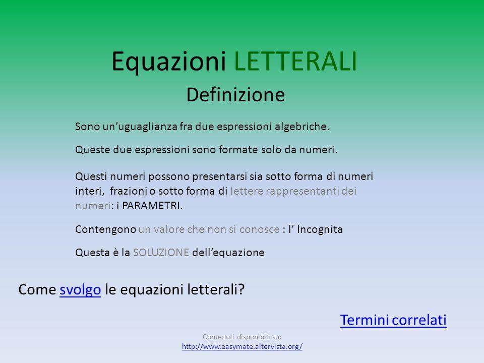 Come svolgo le equazioni NUMERICHE? Equazioni numeriche Una volta risolti i calcoli ottengo unuguaglianza simile a questa, a primo membro un coefficie