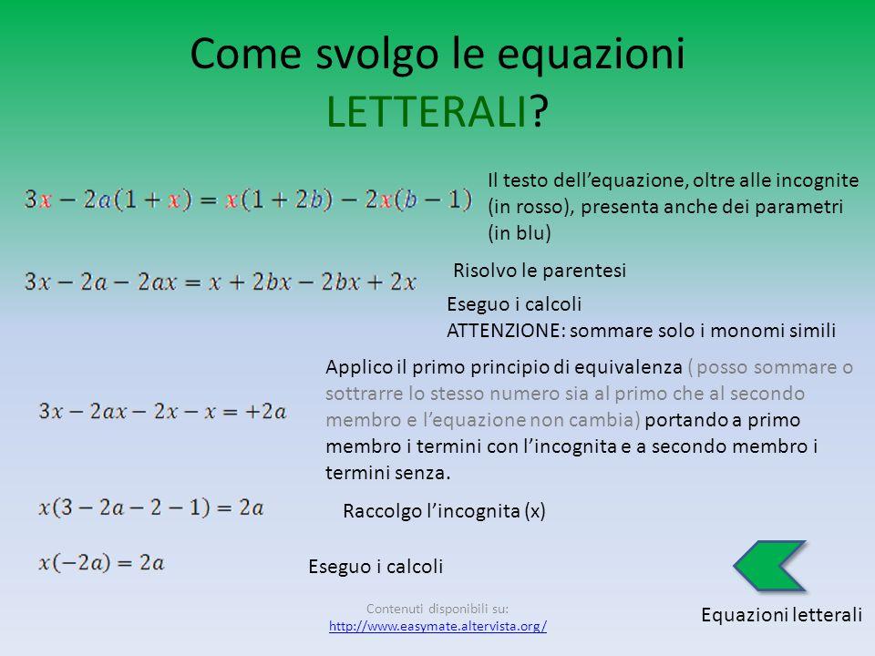 Equazioni LETTERALI Definizione Come svolgo le equazioni letterali?svolgo Termini correlati Sono unuguaglianza fra due espressioni algebriche. Queste