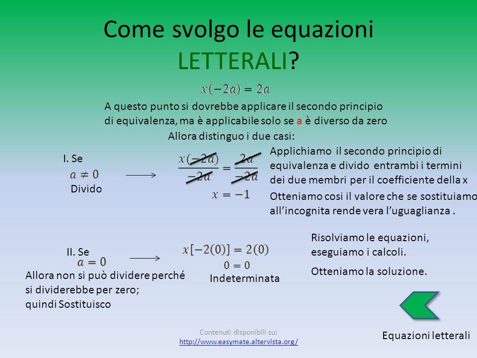 Come svolgo le equazioni LETTERALI? Equazioni letterali Il testo dellequazione, oltre alle incognite (in rosso), presenta anche dei parametri (in blu)
