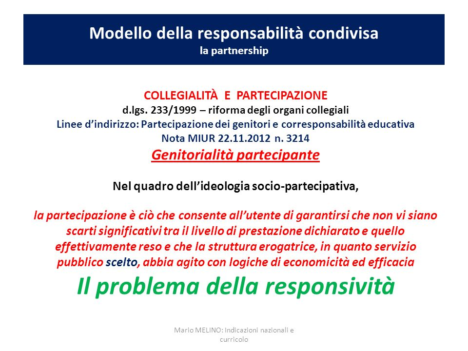 Modello della responsabilità condivisa la partnership COLLEGIALITÀ E PARTECIPAZIONE d.lgs. 233/1999 – riforma degli organi collegiali Linee dindirizzo