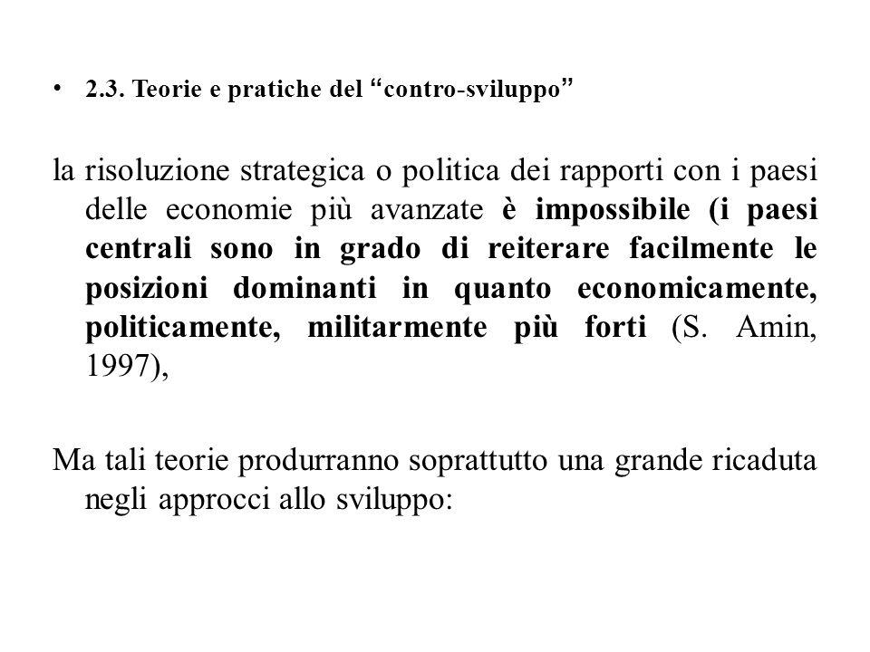 2.3. Teorie e pratiche del contro-sviluppo la risoluzione strategica o politica dei rapporti con i paesi delle economie più avanzate è impossibile (i