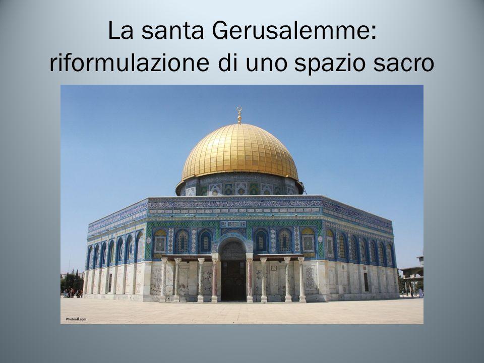 La santa Gerusalemme: riformulazione di uno spazio sacro