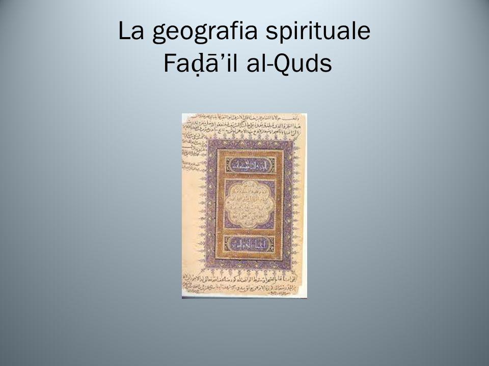 La geografia spirituale Fa āil al-Quds