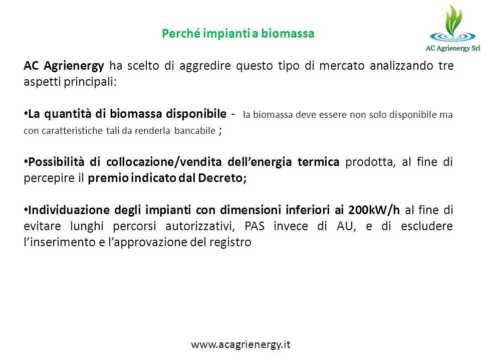 Perché impianti a biomassa AC Agrienergy ha scelto di aggredire questo tipo di mercato analizzando tre aspetti principali: La quantità di biomassa dis