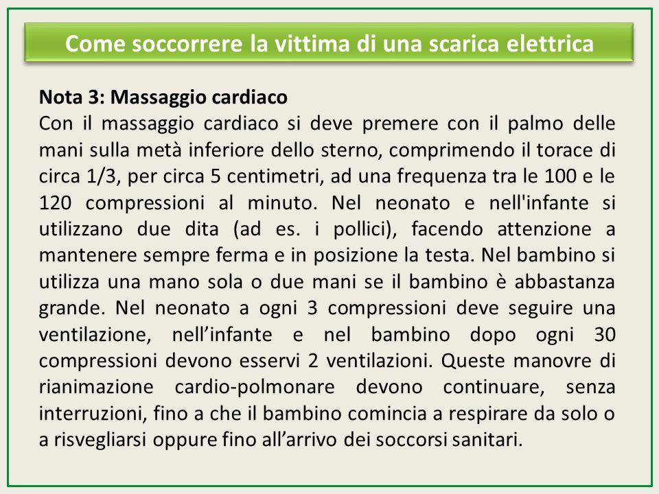 Nota 3: Massaggio cardiaco Con il massaggio cardiaco si deve premere con il palmo delle mani sulla metà inferiore dello sterno, comprimendo il torace