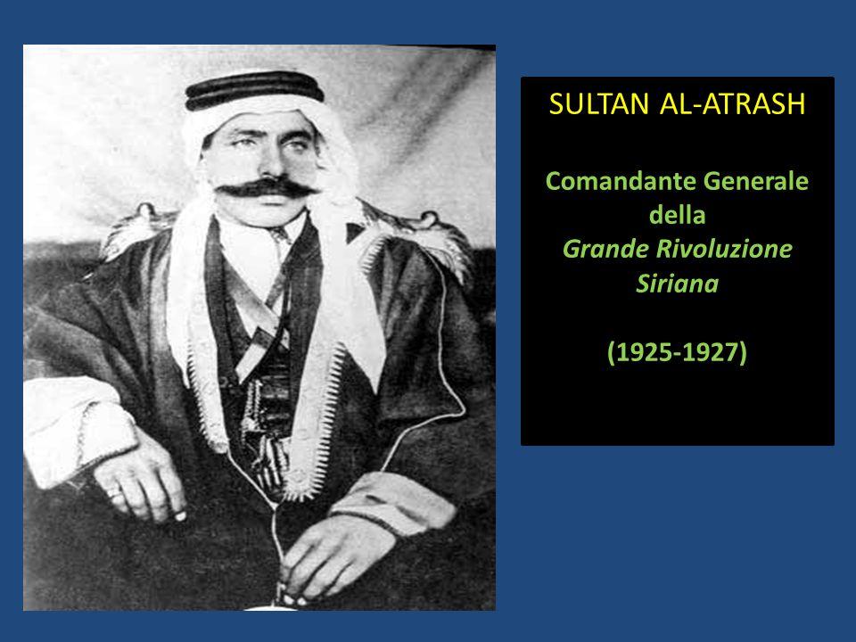 SULTAN AL-ATRASH Comandante Generale della Grande Rivoluzione Siriana (1925-1927)