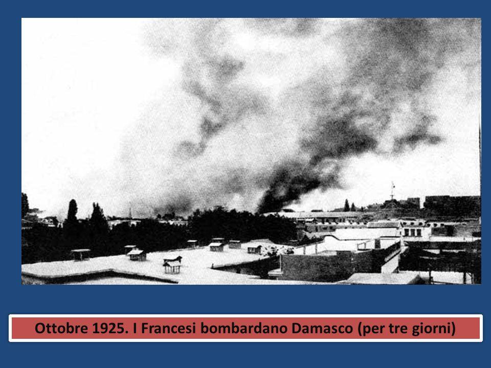 Ottobre 1925. I Francesi bombardano Damasco (per tre giorni)