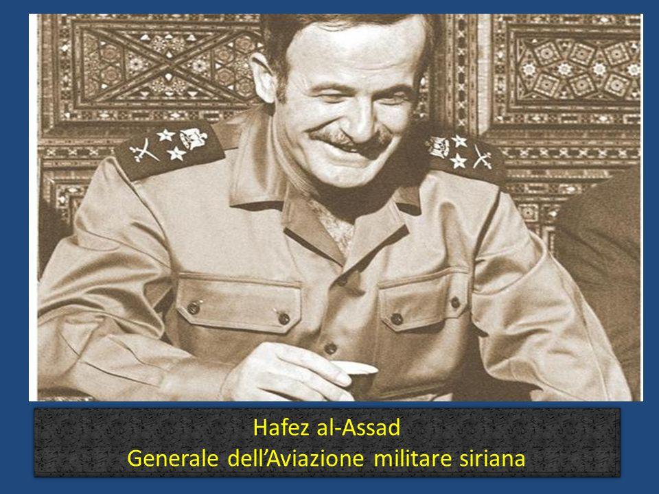 Hafez al-Assad Generale dellAviazione militare siriana Hafez al-Assad Generale dellAviazione militare siriana