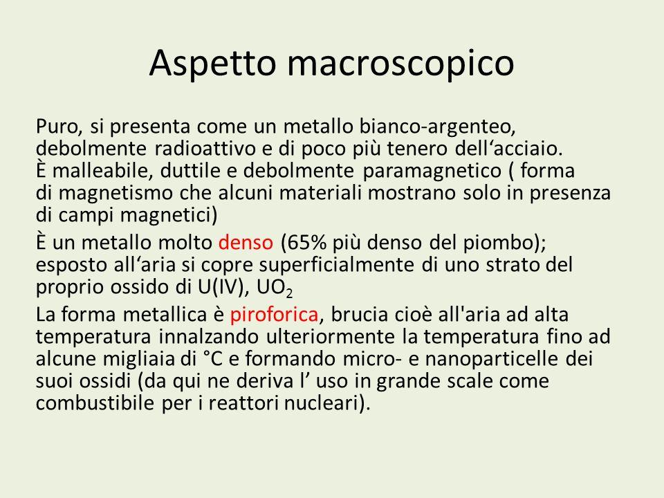 Aspetto macroscopico Puro, si presenta come un metallo bianco-argenteo, debolmente radioattivo e di poco più tenero dellacciaio. È malleabile, duttile