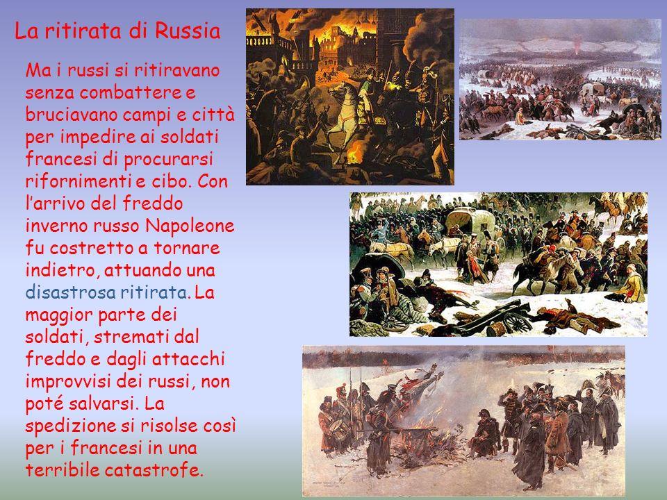 Ma i russi si ritiravano senza combattere e bruciavano campi e città per impedire ai soldati francesi di procurarsi rifornimenti e cibo. Con larrivo d