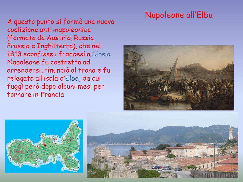 A questo punto si formò una nuova coalizione anti-napoleonica (formata da Austria, Russia, Prussia e Inghilterra), che nel 1813 sconfisse i francesi a
