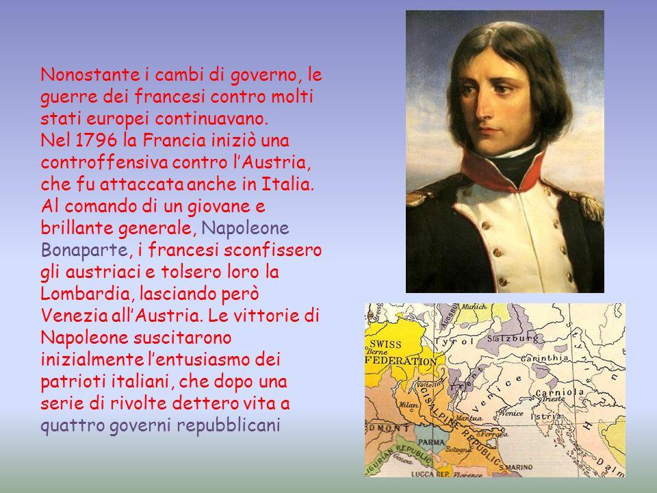 Nonostante i cambi di governo, le guerre dei francesi contro molti stati europei continuavano. Nel 1796 la Francia iniziò una controffensiva contro lA