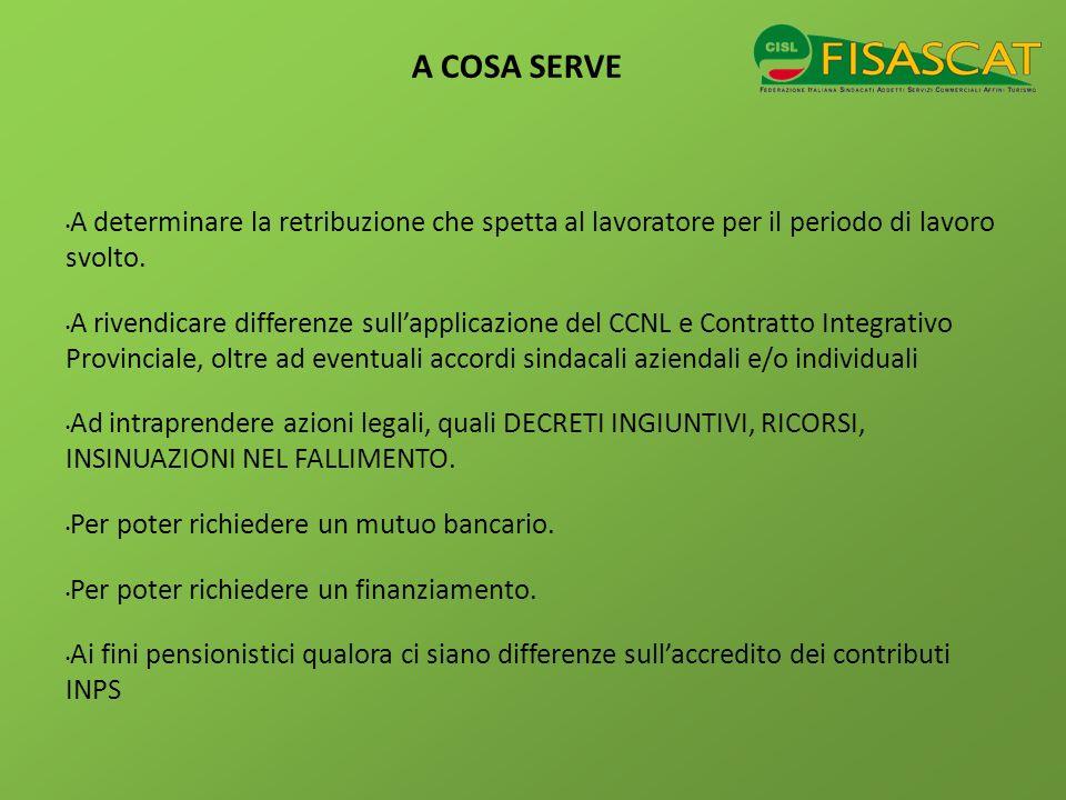 A COSA SERVE A determinare la retribuzione che spetta al lavoratore per il periodo di lavoro svolto. A rivendicare differenze sullapplicazione del CCN