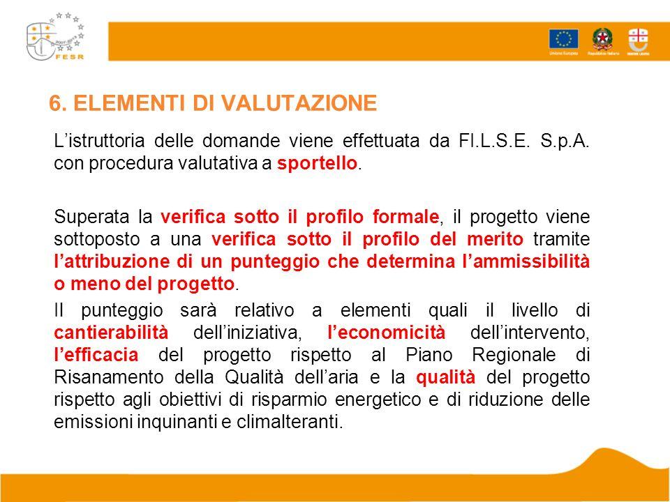6. ELEMENTI DI VALUTAZIONE Listruttoria delle domande viene effettuata da FI.L.S.E.