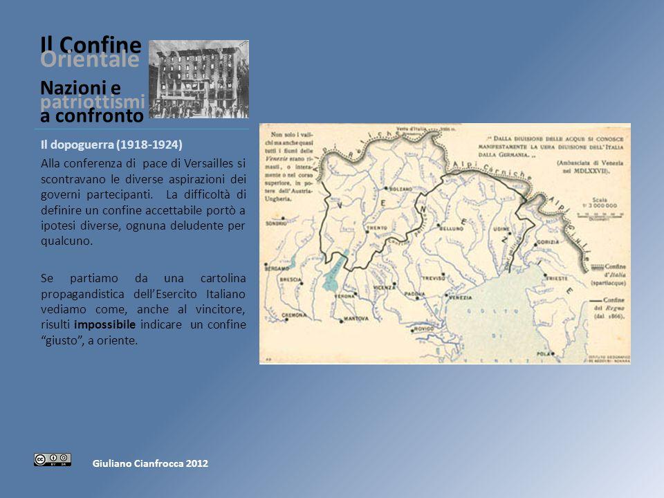 Il Confine Orientale Nazioni e patriottismi a confronto Il dopoguerra (1918-1924) Alla conferenza di pace di Versailles si scontravano le diverse aspirazioni dei governi partecipanti.