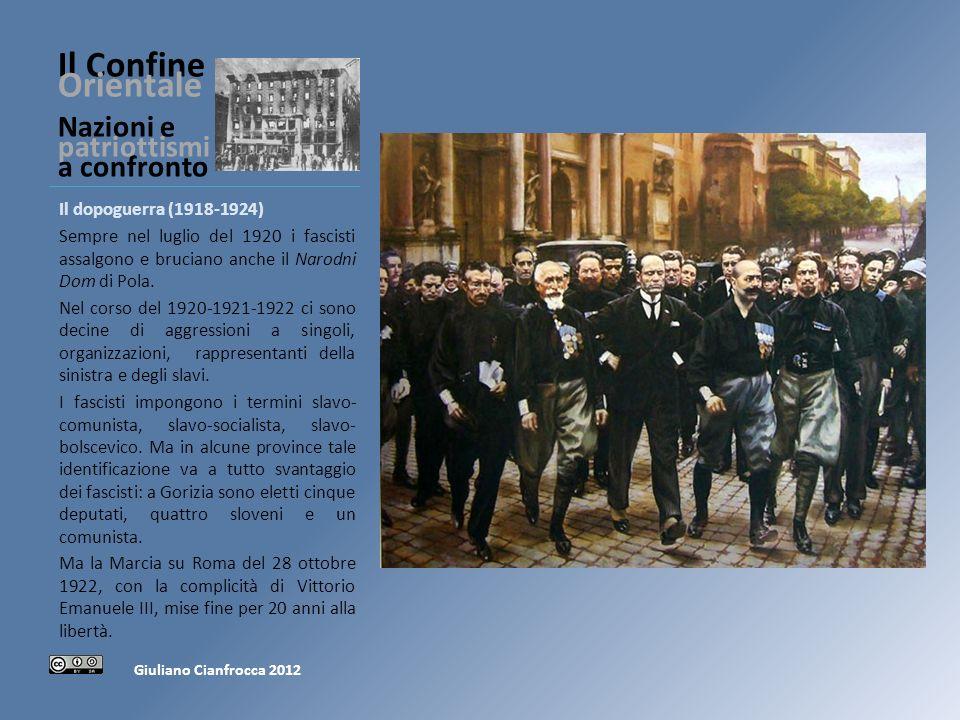 Il Confine Orientale Nazioni e patriottismi a confronto Il dopoguerra (1918-1924) Sempre nel luglio del 1920 i fascisti assalgono e bruciano anche il Narodni Dom di Pola.