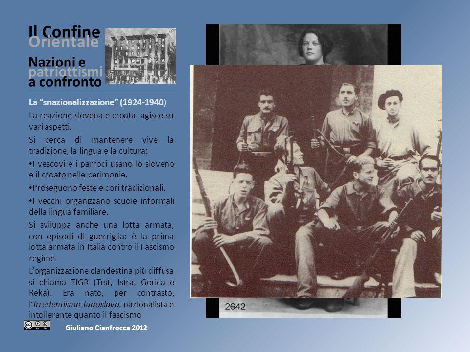 Il Confine Orientale Nazioni e patriottismi a confronto La snazionalizzazione (1924-1940) La reazione slovena e croata agisce su vari aspetti.