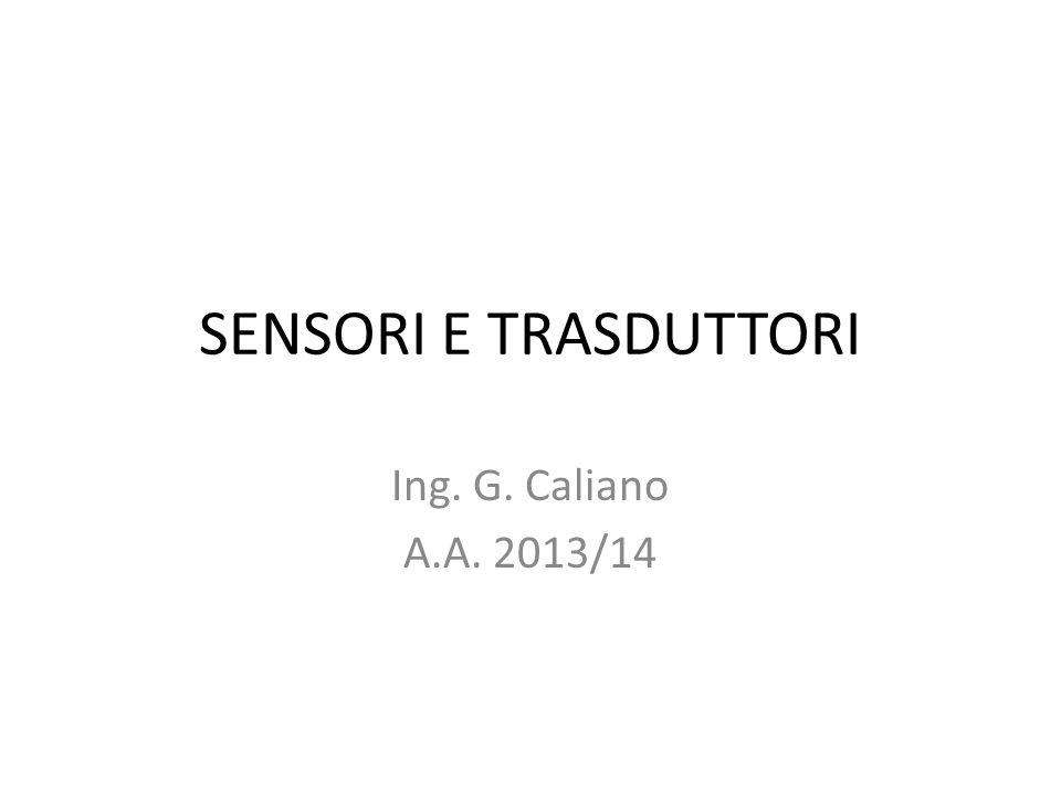 SENSORI E TRASDUTTORI Laurea Magistrale in Ingegneria Elettronica per lIndustria e lInnovazione A.A.