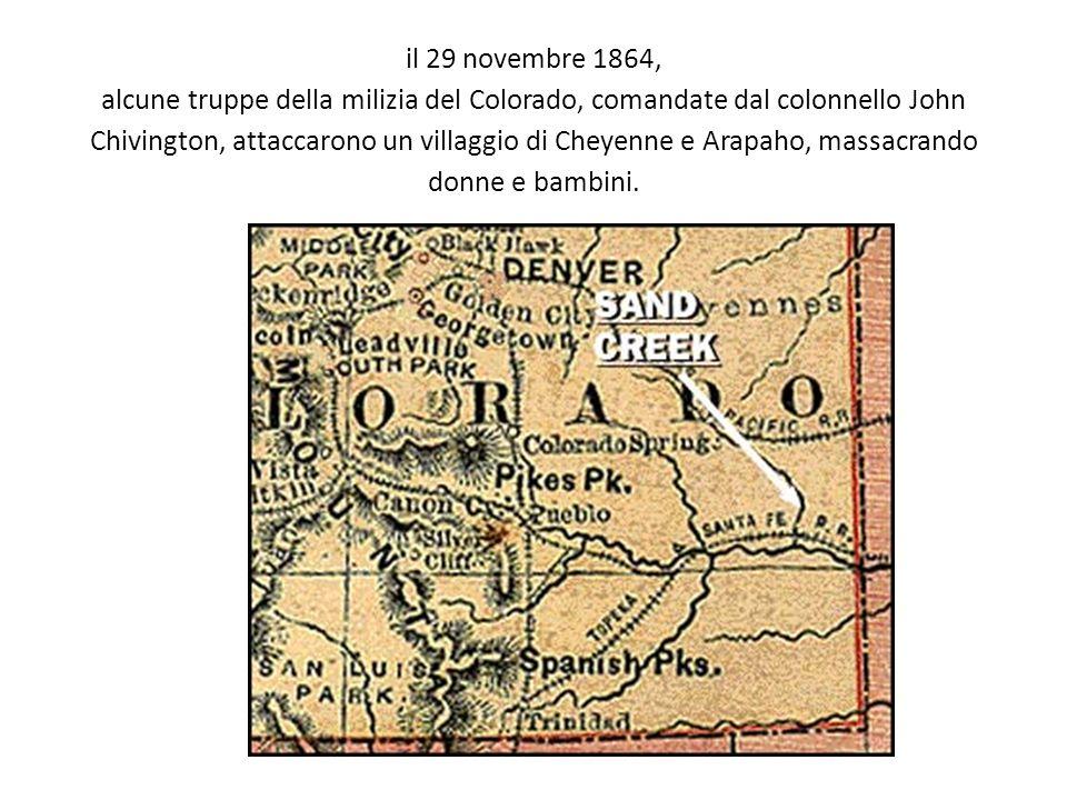 il 29 novembre 1864, alcune truppe della milizia del Colorado, comandate dal colonnello John Chivington, attaccarono un villaggio di Cheyenne e Arapah