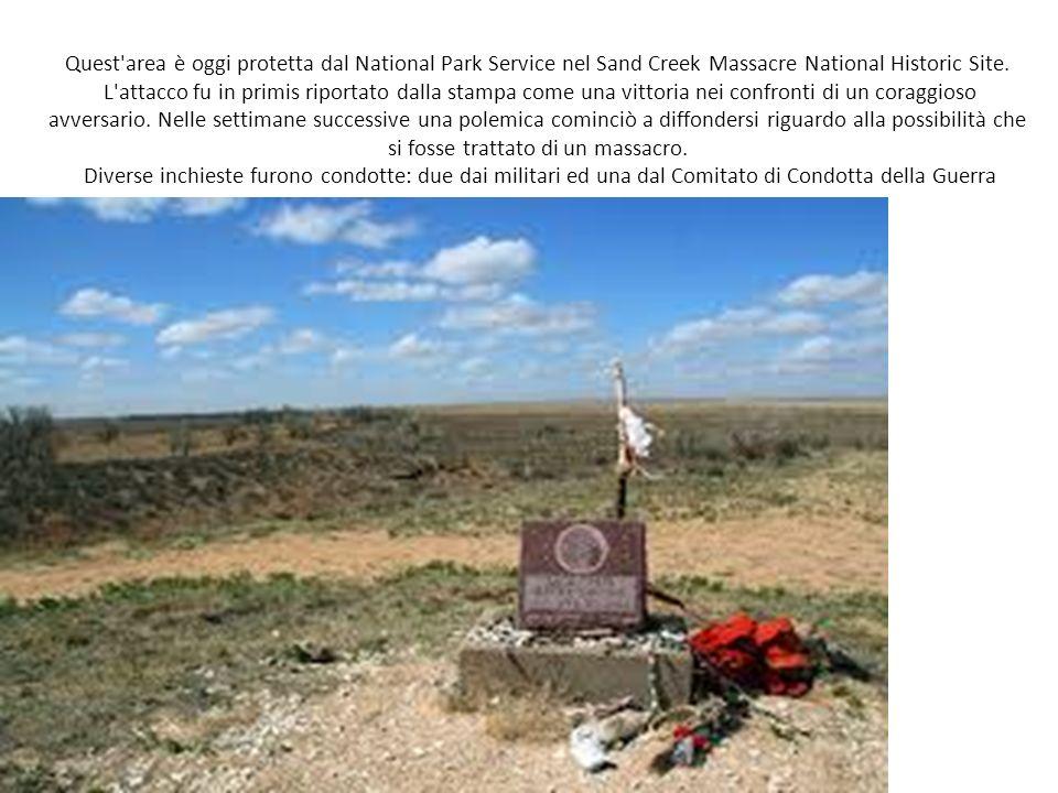 Quest'area è oggi protetta dal National Park Service nel Sand Creek Massacre National Historic Site. L'attacco fu in primis riportato dalla stampa com