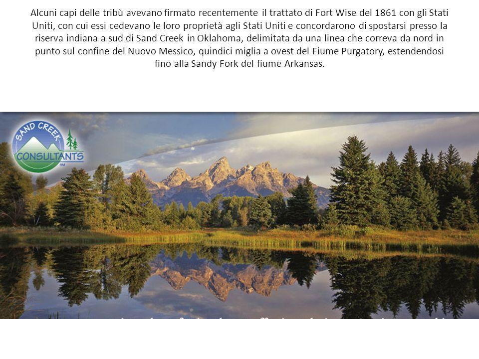 Alcuni capi delle tribù avevano firmato recentemente il trattato di Fort Wise del 1861 con gli Stati Uniti, con cui essi cedevano le loro proprietà ag