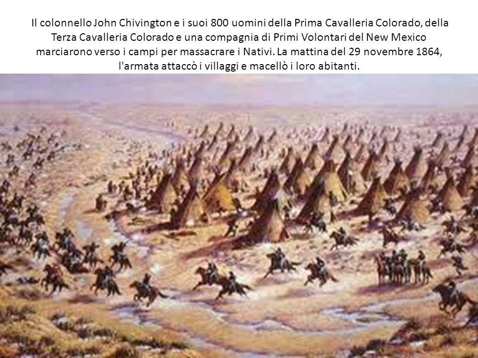 Il colonnello John Chivington e i suoi 800 uomini della Prima Cavalleria Colorado, della Terza Cavalleria Colorado e una compagnia di Primi Volontari