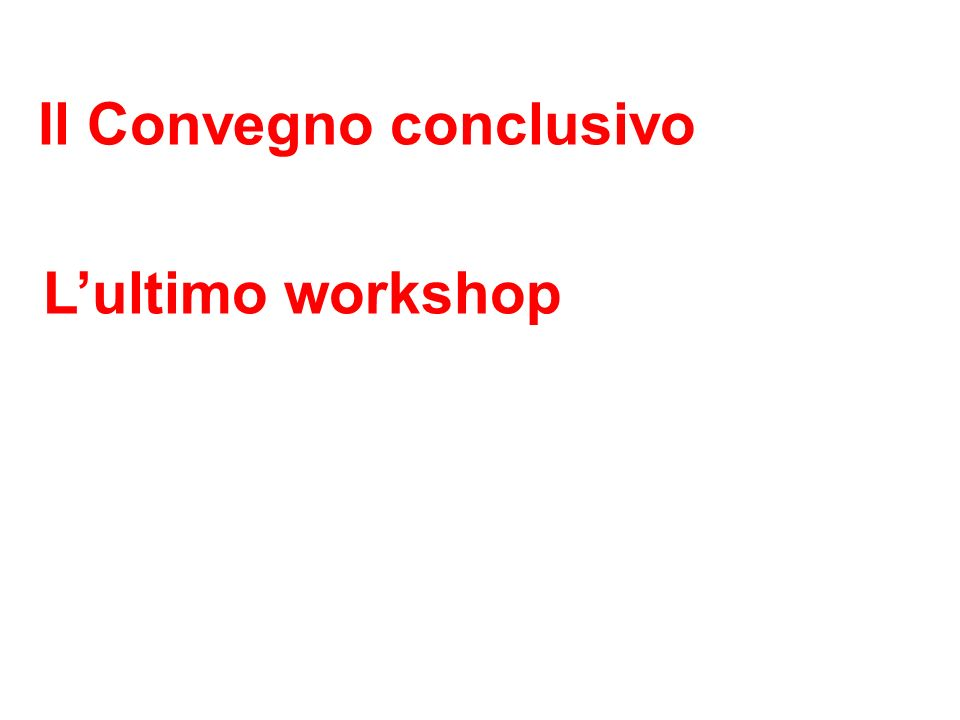 Lultimo workshop
