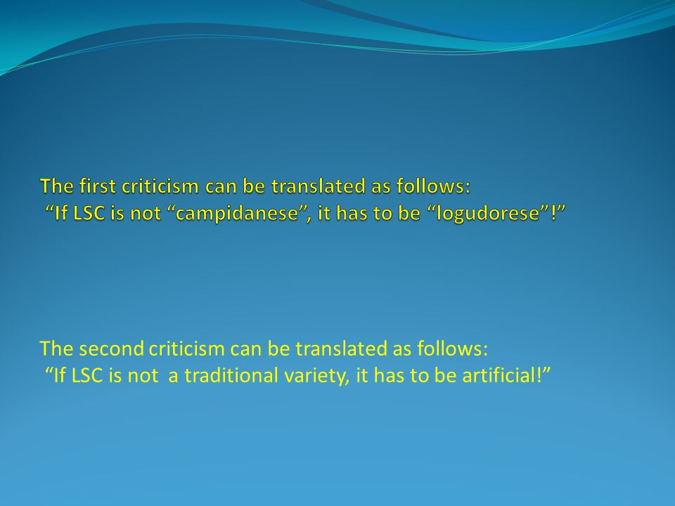 The second criticism can be translated as follows: If LSC is not a traditional variety, it has to be artificial!