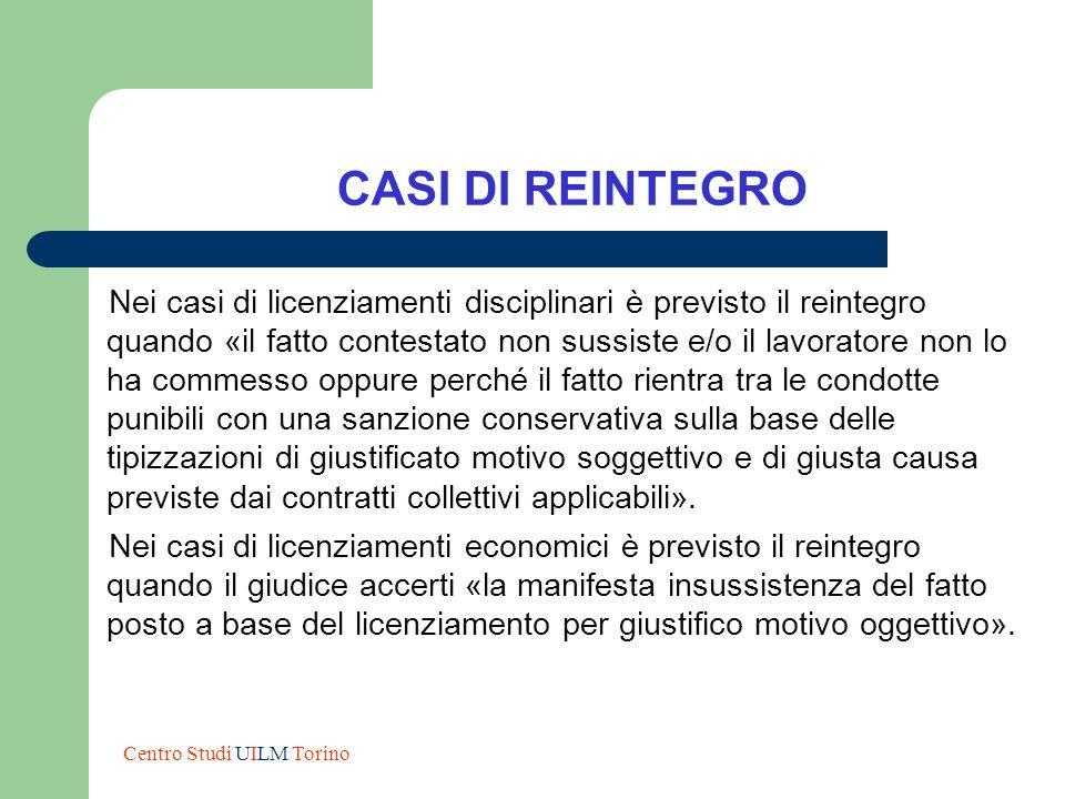 CASI DI REINTEGRO Nei casi di licenziamenti disciplinari è previsto il reintegro quando «il fatto contestato non sussiste e/o il lavoratore non lo ha