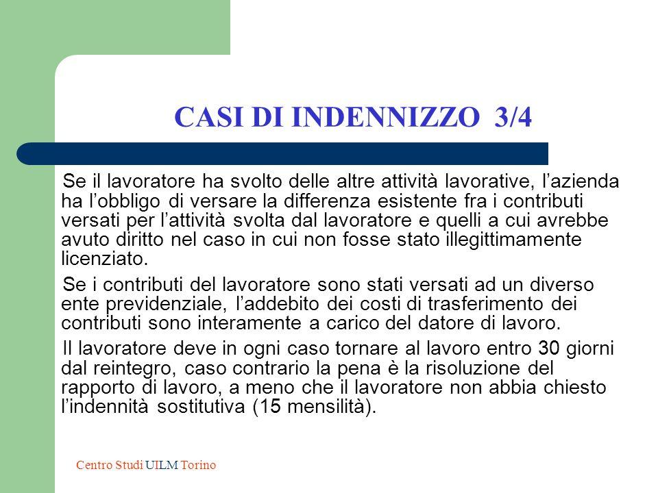 CASI DI INDENNIZZO 3/4 Se il lavoratore ha svolto delle altre attività lavorative, lazienda ha lobbligo di versare la differenza esistente fra i contr