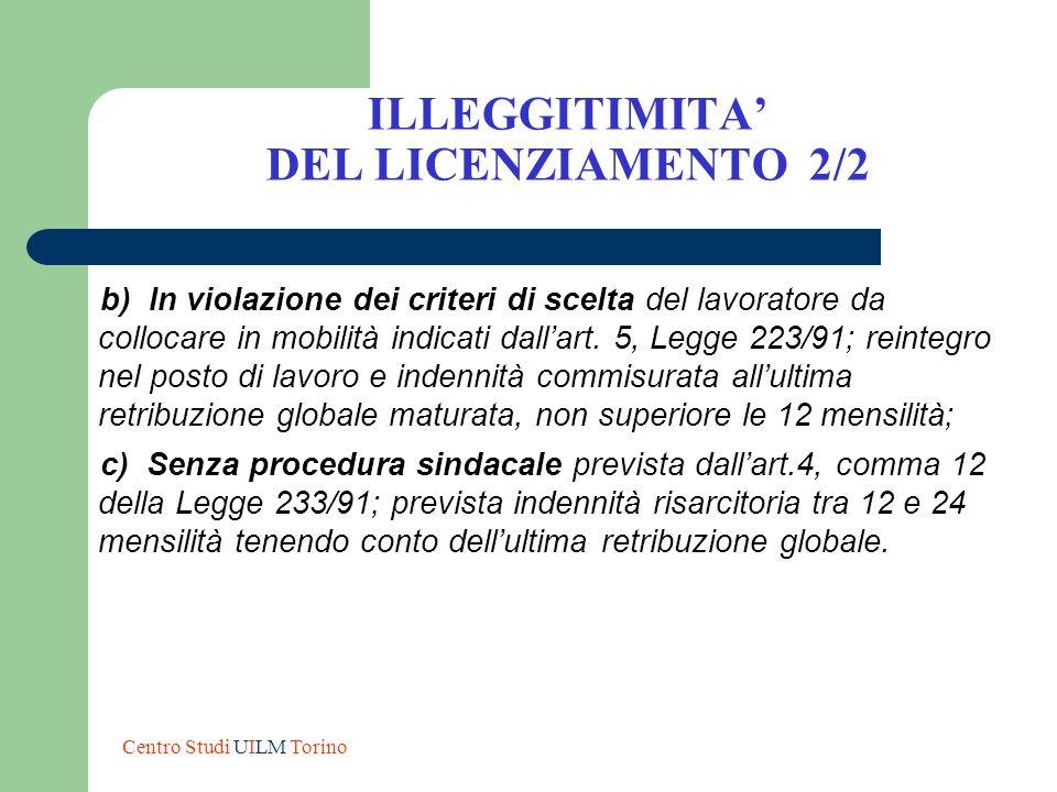 ILLEGGITIMITA DEL LICENZIAMENTO 2/2 b) In violazione dei criteri di scelta del lavoratore da collocare in mobilità indicati dallart. 5, Legge 223/91;