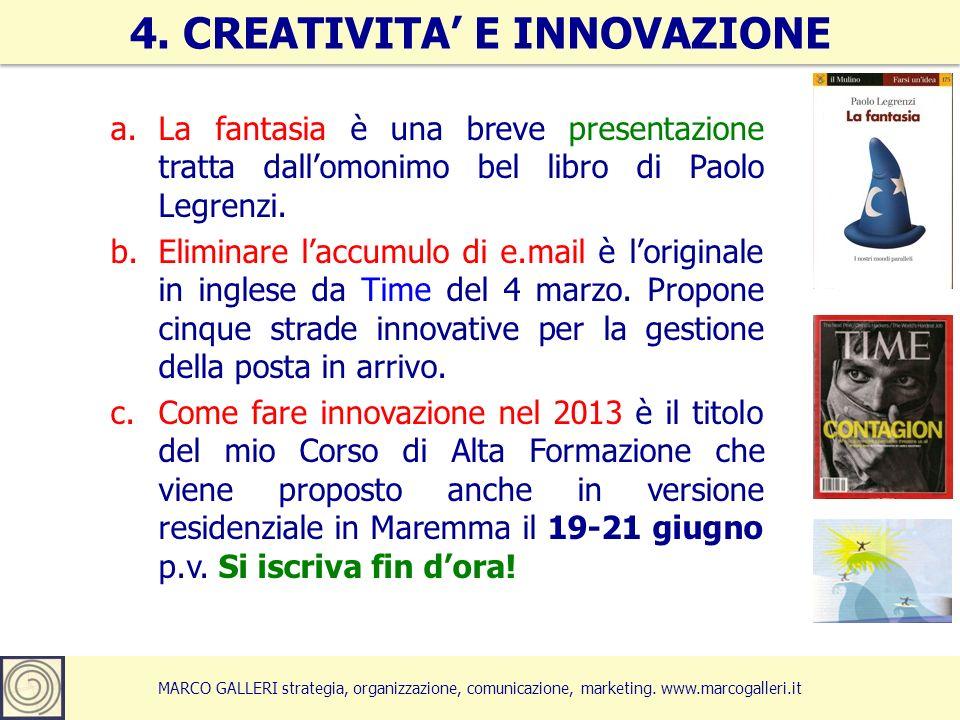 MARCO GALLERI strategia, organizzazione, comunicazione, marketing. www.marcogalleri.it a.La fantasia è una breve presentazione tratta dallomonimo bel