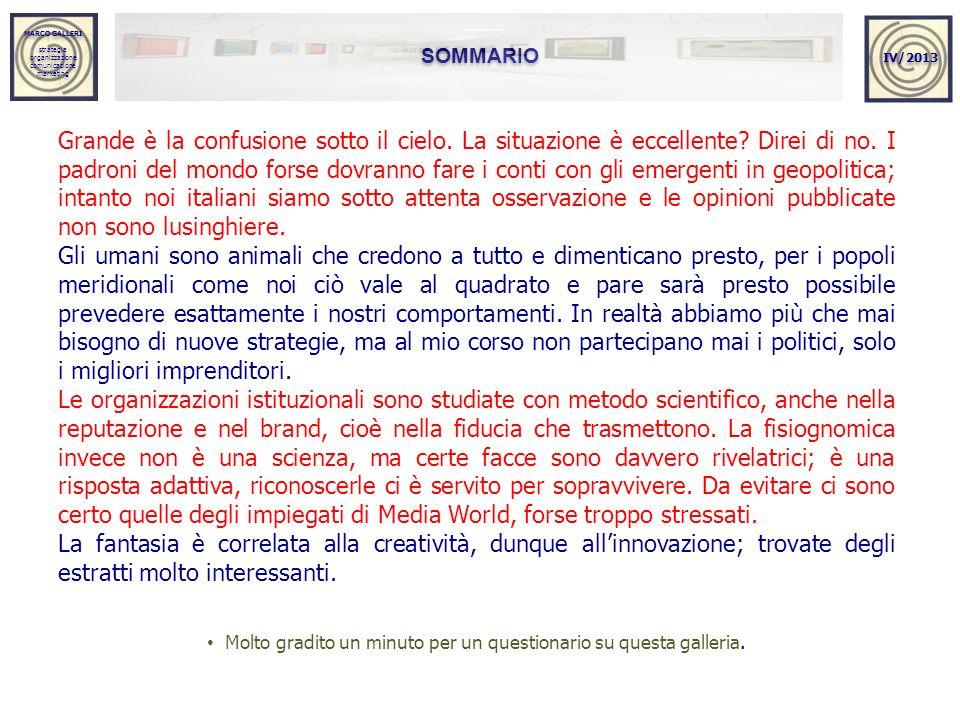 MARCO GALLERI strategia organizzazione comunicazione marketing MARCO GALLERI strategia organizzazione comunicazione marketing SOMMARIO IV/2013 Grande è la confusione sotto il cielo.