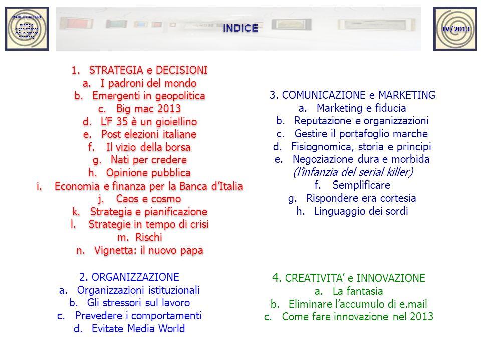 MARCO GALLERI strategia organizzazione comunicazione marketing MARCO GALLERI strategia organizzazione comunicazione marketing INDICE 1.STRATEGIA e DEC