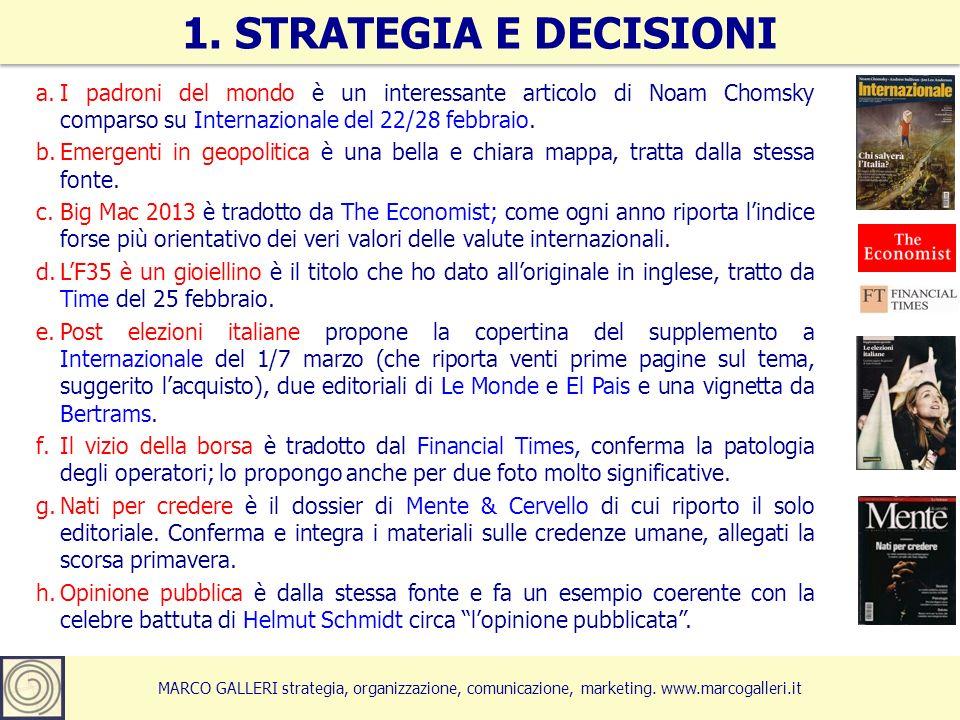MARCO GALLERI strategia, organizzazione, comunicazione, marketing. www.marcogalleri.it a.I padroni del mondo è un interessante articolo di Noam Chomsk