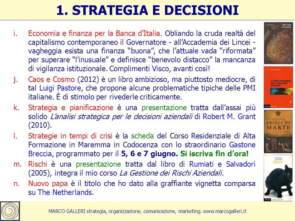 MARCO GALLERI strategia, organizzazione, comunicazione, marketing. www.marcogalleri.it i.Economia e finanza per la Banca dItalia. Obliando la cruda re