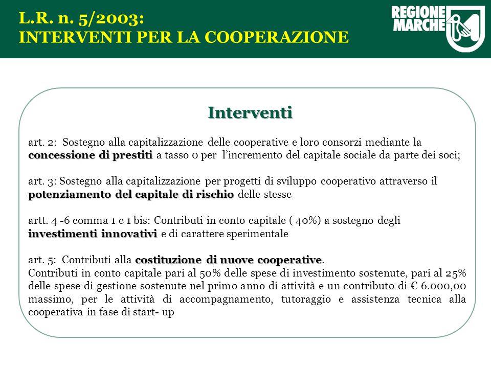 L.R. n. 5/2003: INTERVENTI PER LA COOPERAZIONE Interventi Interventi concessione di prestiti art.