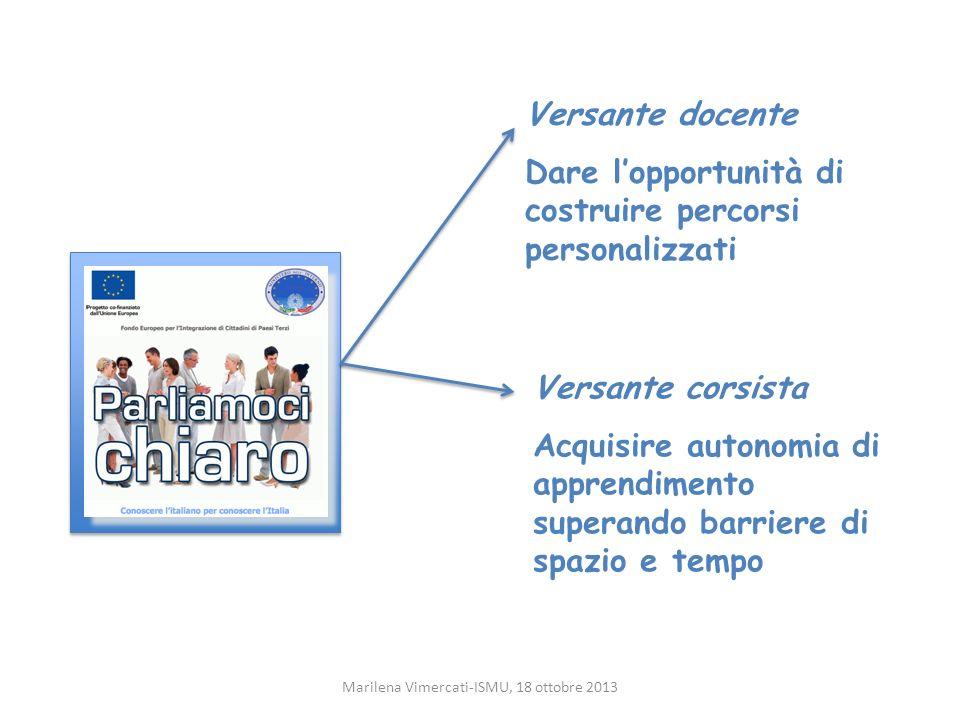 Caratteristiche della formazione Approccio laboratoriale Marilena Vimercati-ISMU, 18 ottobre 2013 Corsi di sensibilizzazione Corsi di II livello Corsi di sensibilizzazione Corsi di II livello Focus sulla didattica