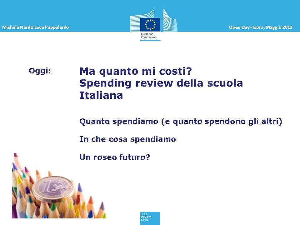 Michela Nardo Luca PappalardoOpen Day– Ispra, Maggio 2013 Spesa per istruzione ripartita per livello IT, 2002