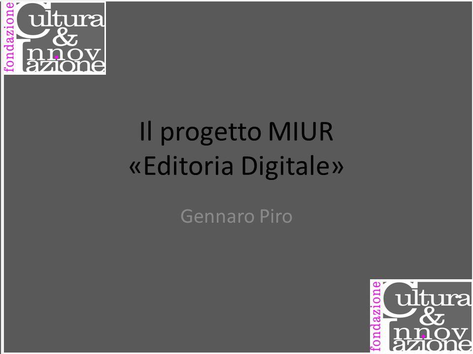 Il progetto MIUR «Editoria Digitale» Gennaro Piro