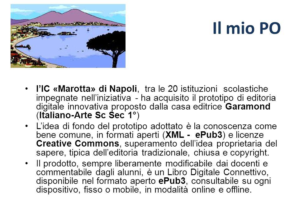 Il mio PO lIC «Marotta» di Napoli, tra le 20 istituzioni scolastiche impegnate nelliniziativa - ha acquisito il prototipo di editoria digitale innovat