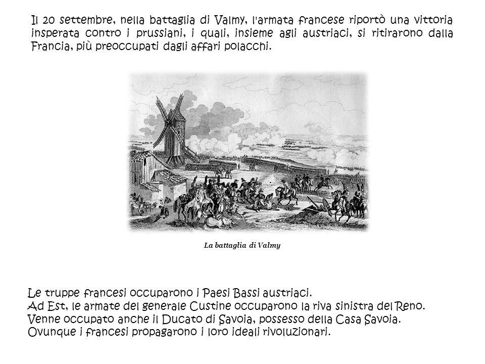 Il 20 settembre, nella battaglia di Valmy, l'armata francese riportò una vittoria insperata contro i prussiani, i quali, insieme agli austriaci, si ri