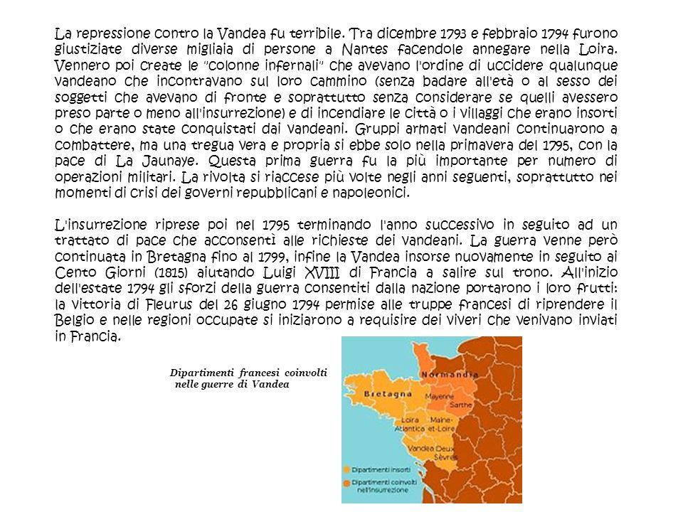 La repressione contro la Vandea fu terribile. Tra dicembre 1793 e febbraio 1794 furono giustiziate diverse migliaia di persone a Nantes facendole anne